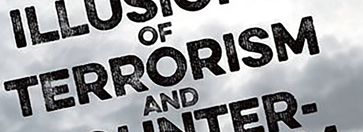 Book Review:  <em>Illusions of Terrorism & Counter-Terrorism</em>  by Richard English