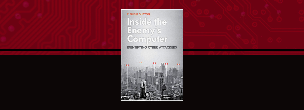 Book Review: <em>Inside the Enemy's Computer: Identifying Cyber-Attackers</em> by Clement Guitton