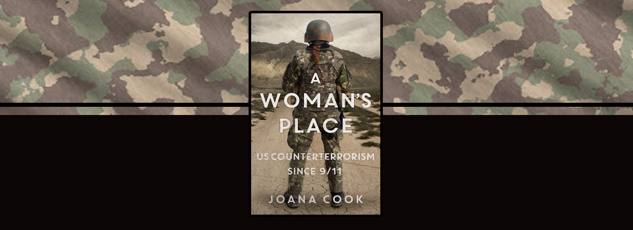 Book Review: <em>A Woman's Place:  U.S. Counterterrorism Since 9/11</em> by Joana Cook